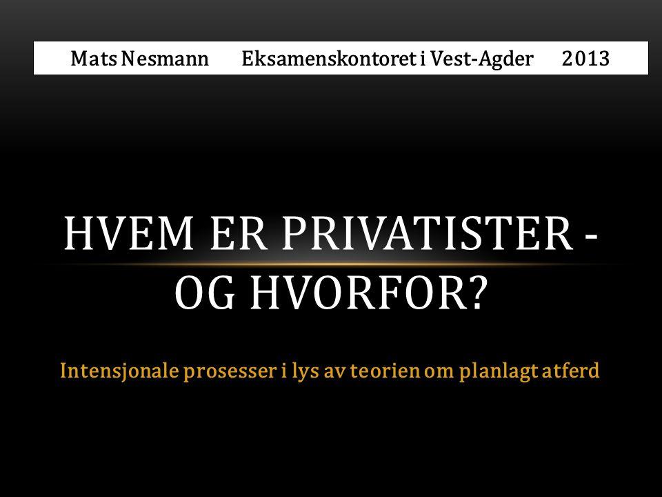 Hvem er privatister - og hvorfor
