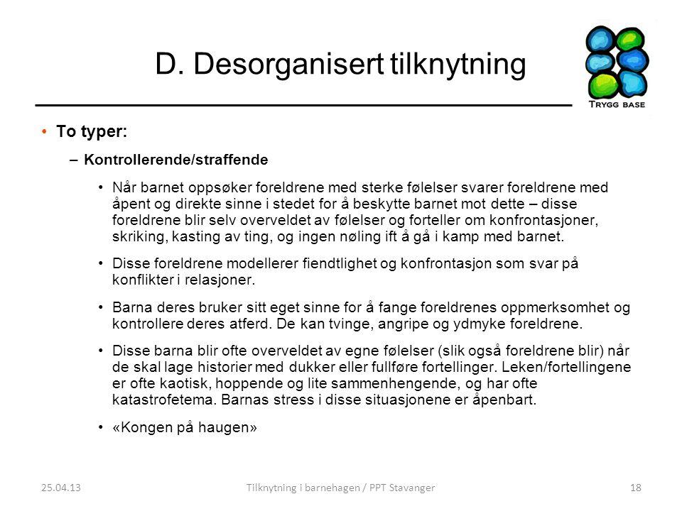 D. Desorganisert tilknytning