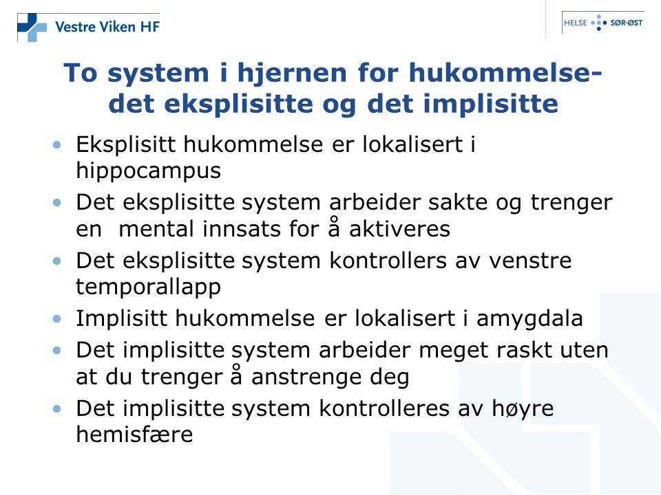 To system i hjernen for hukommelse- det eksplisitte og det implisitte