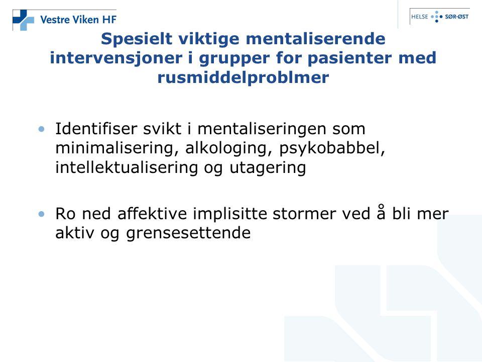 Spesielt viktige mentaliserende intervensjoner i grupper for pasienter med rusmiddelproblmer