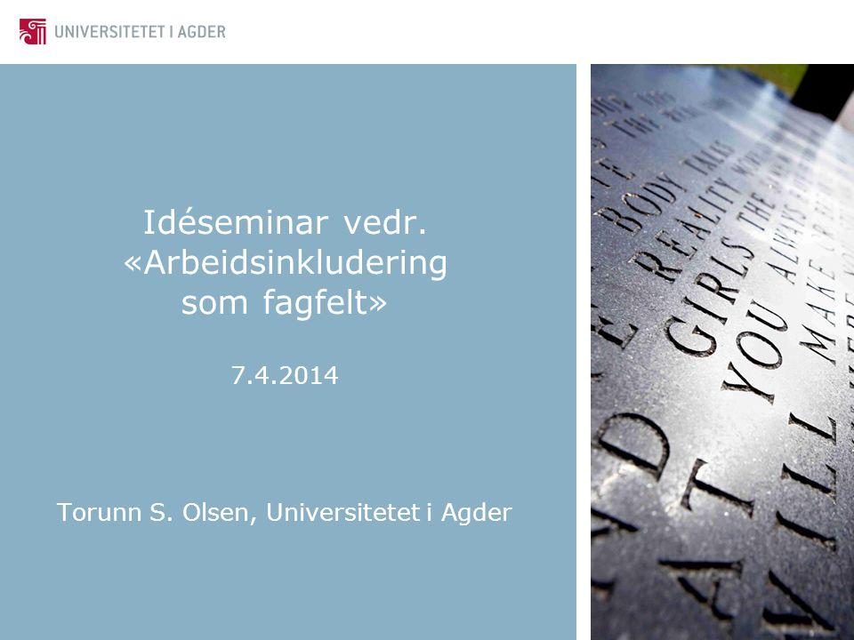 Idéseminar vedr. «Arbeidsinkludering som fagfelt» 7.4.2014