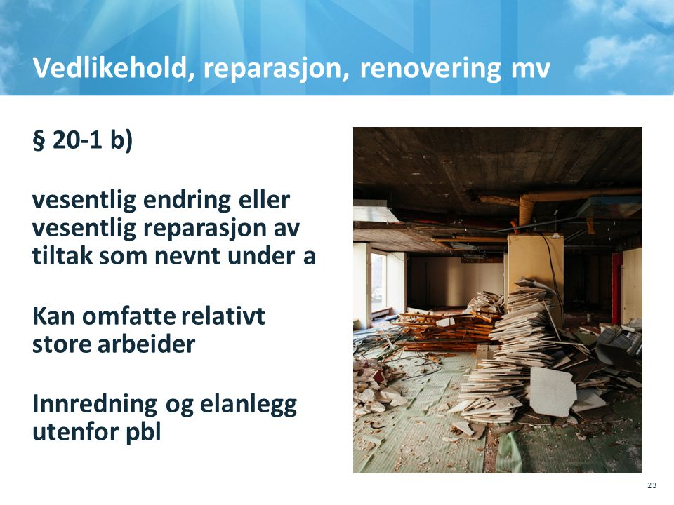 Vedlikehold, reparasjon, renovering mv