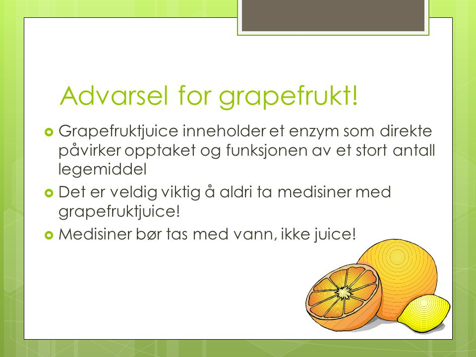 Advarsel for grapefrukt!