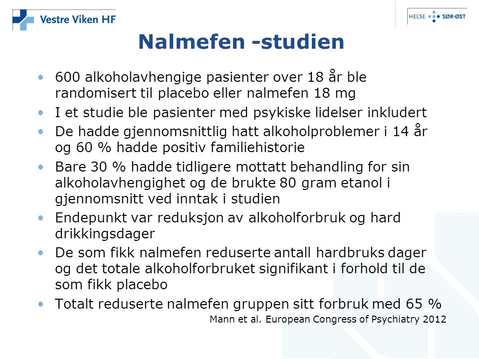 Nalmefen -studien 600 alkoholavhengige pasienter over 18 år ble randomisert til placebo eller nalmefen 18 mg.