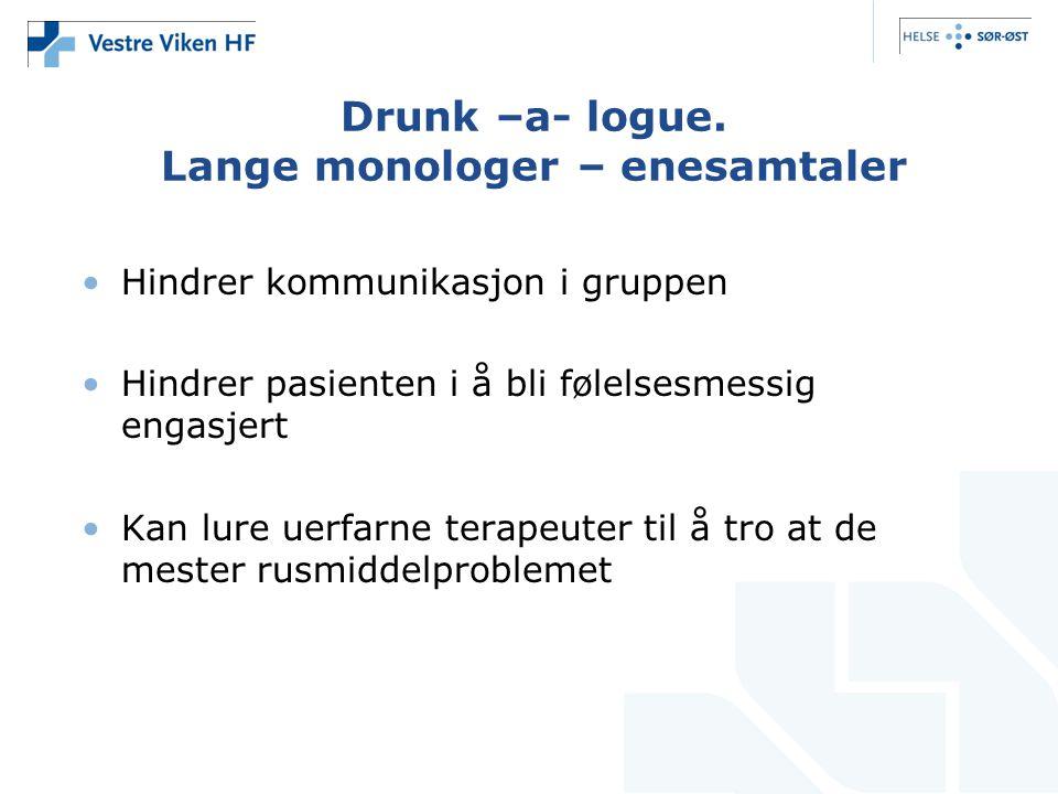Drunk –a- logue. Lange monologer – enesamtaler