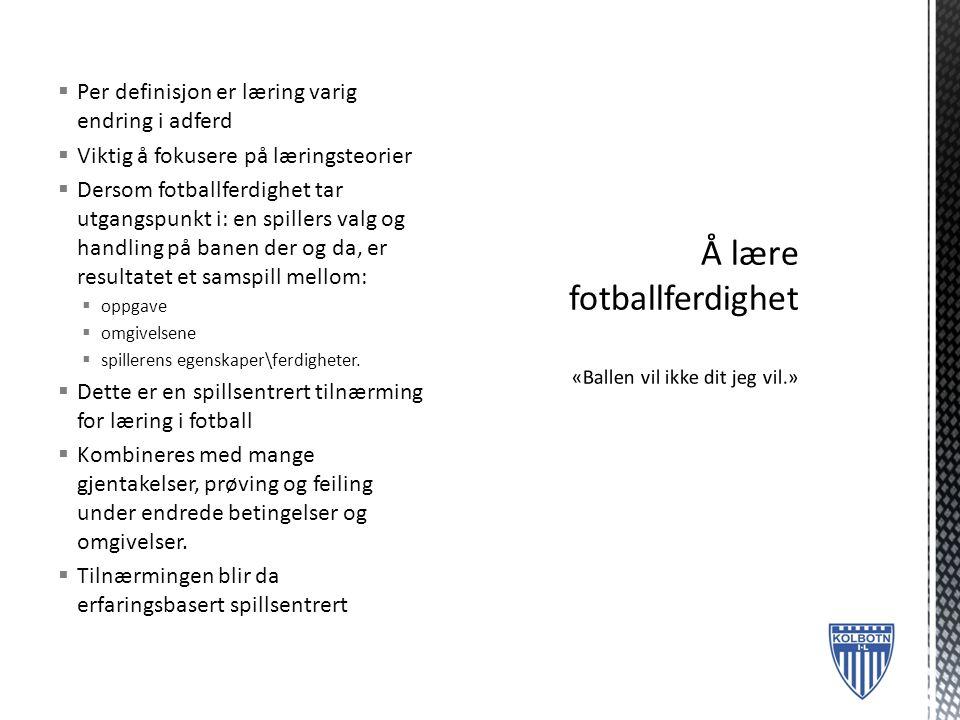 Å lære fotballferdighet «Ballen vil ikke dit jeg vil.»