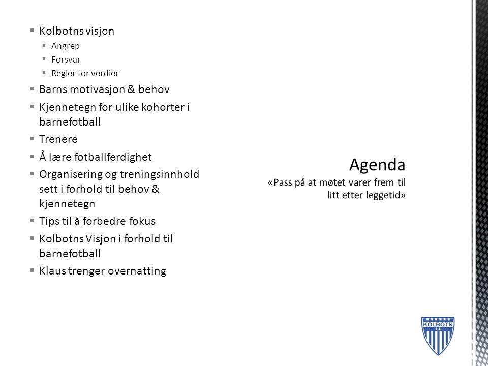 Agenda «Pass på at møtet varer frem til litt etter leggetid»