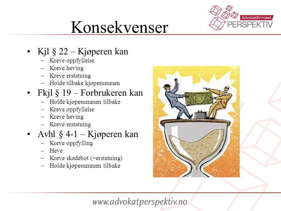 Konsekvenser Kjl § 22 – Kjøperen kan Fkjl § 19 – Forbrukeren kan