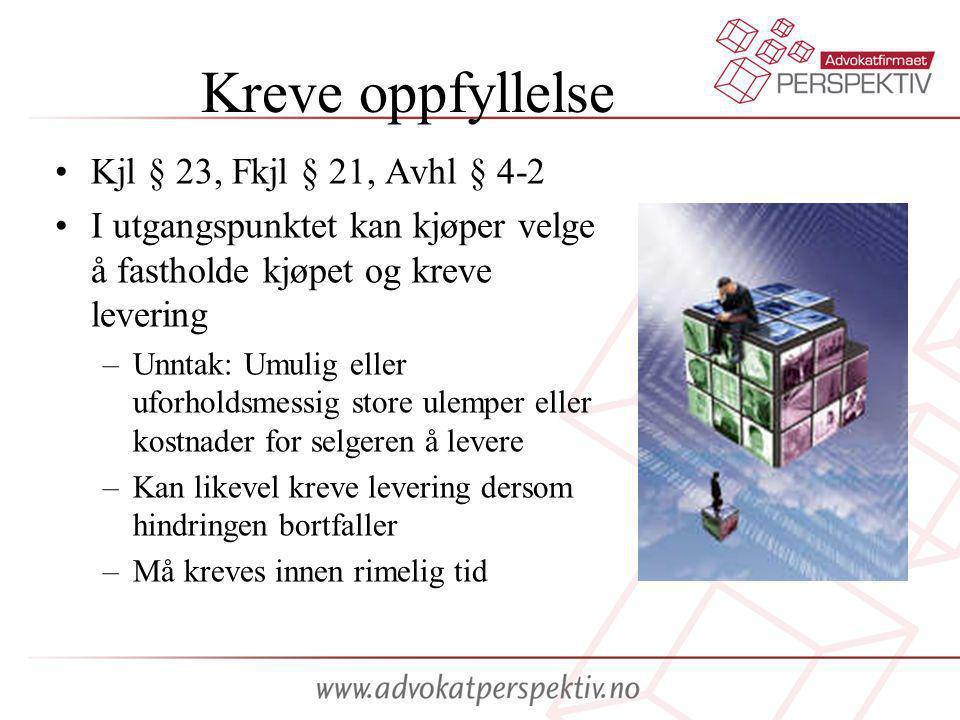 Kreve oppfyllelse Kjl § 23, Fkjl § 21, Avhl § 4-2