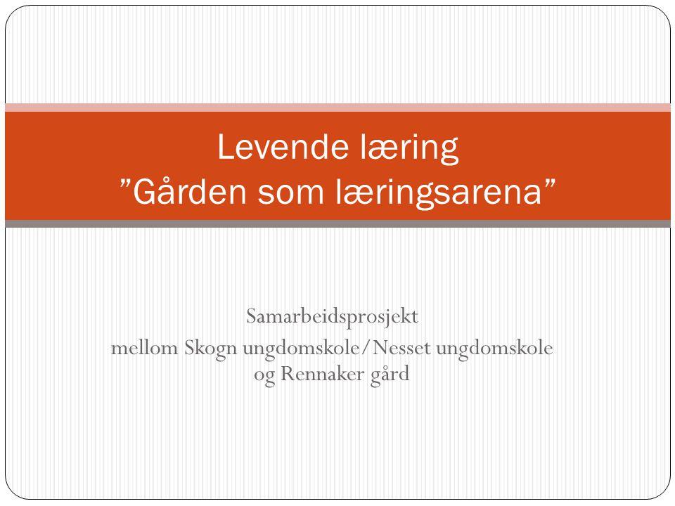 Levende læring Gården som læringsarena