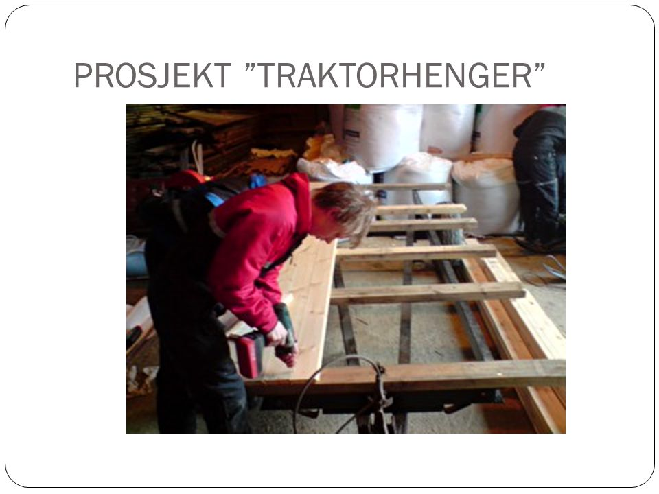 PROSJEKT TRAKTORHENGER