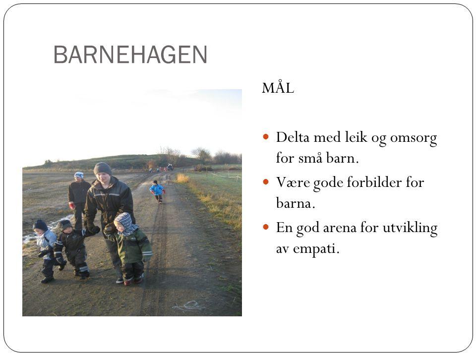 BARNEHAGEN MÅL Delta med leik og omsorg for små barn.