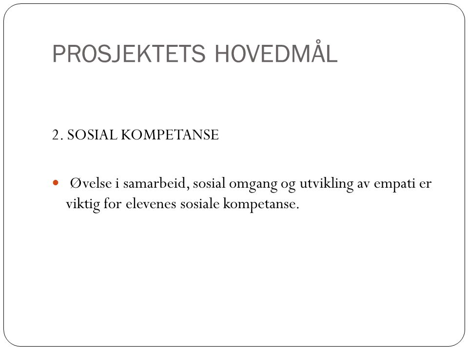 PROSJEKTETS HOVEDMÅL 2. SOSIAL KOMPETANSE