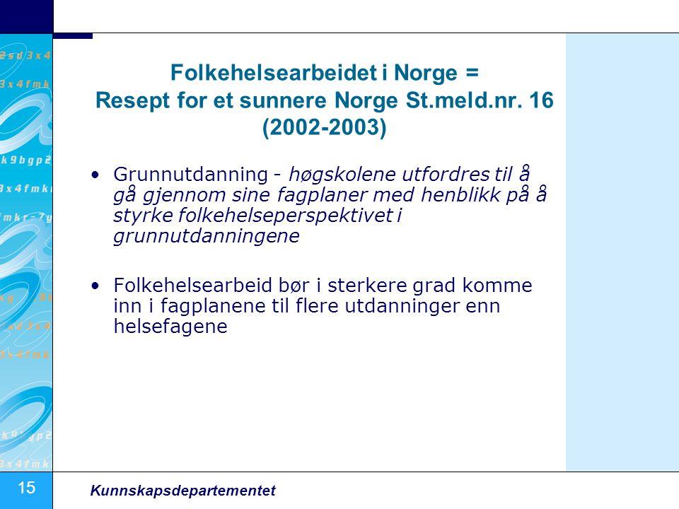 Folkehelsearbeidet i Norge = Resept for et sunnere Norge St. meld. nr