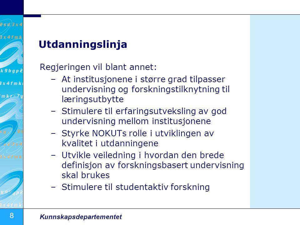 Utdanningslinja Regjeringen vil blant annet: