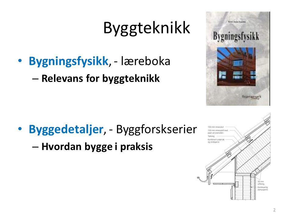 Byggteknikk Bygningsfysikk, - læreboka