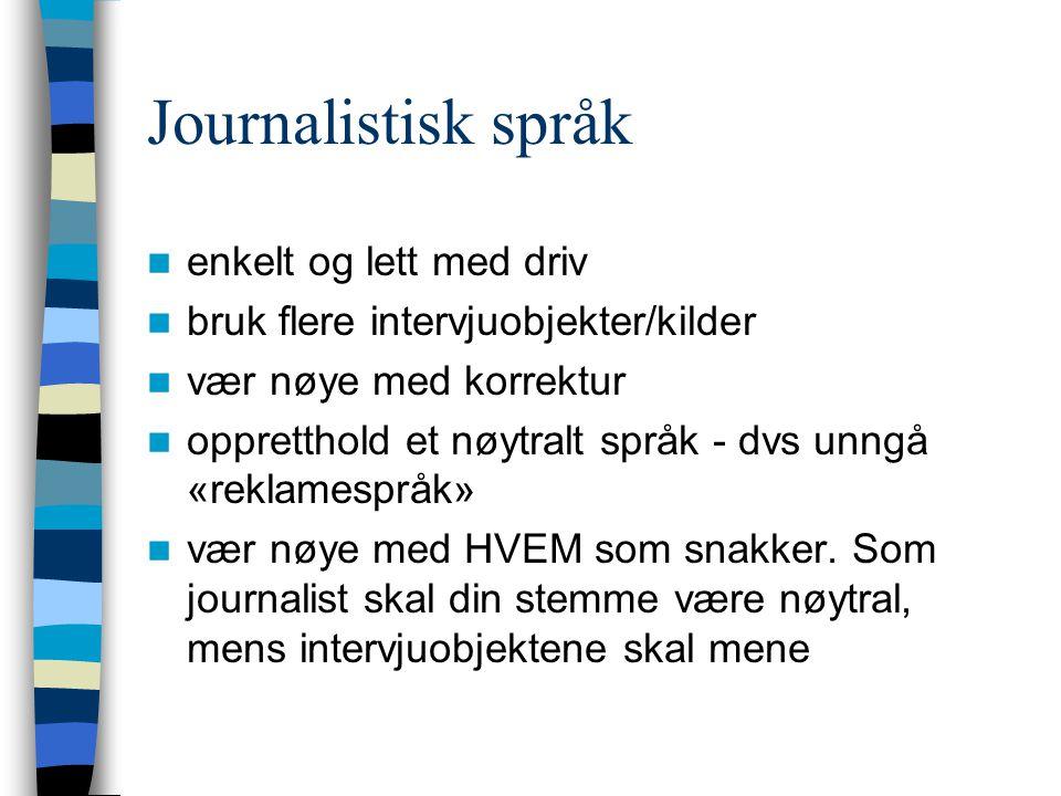 Journalistisk språk enkelt og lett med driv