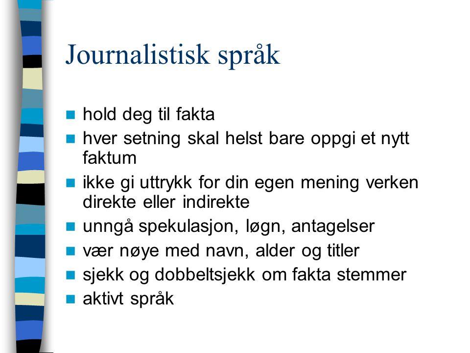 Journalistisk språk hold deg til fakta