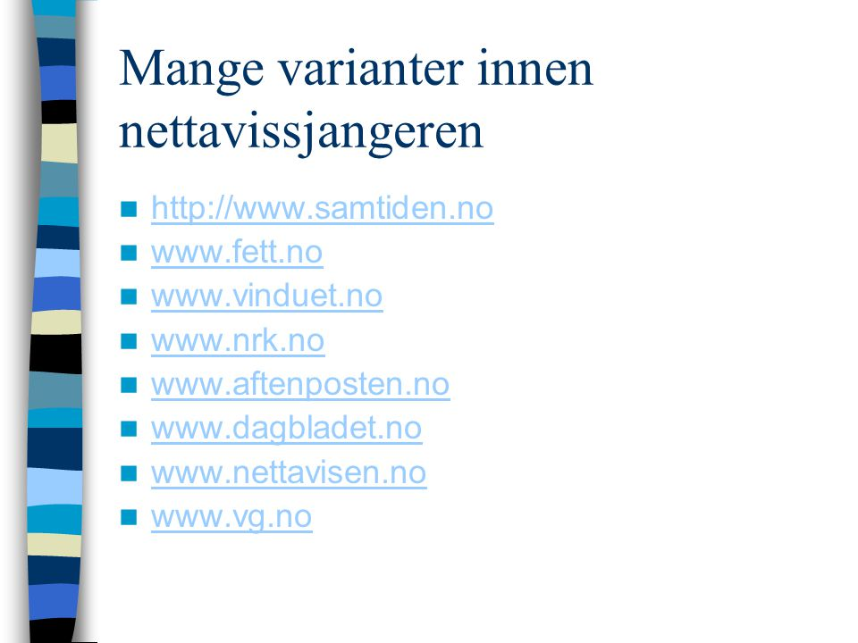 Mange varianter innen nettavissjangeren