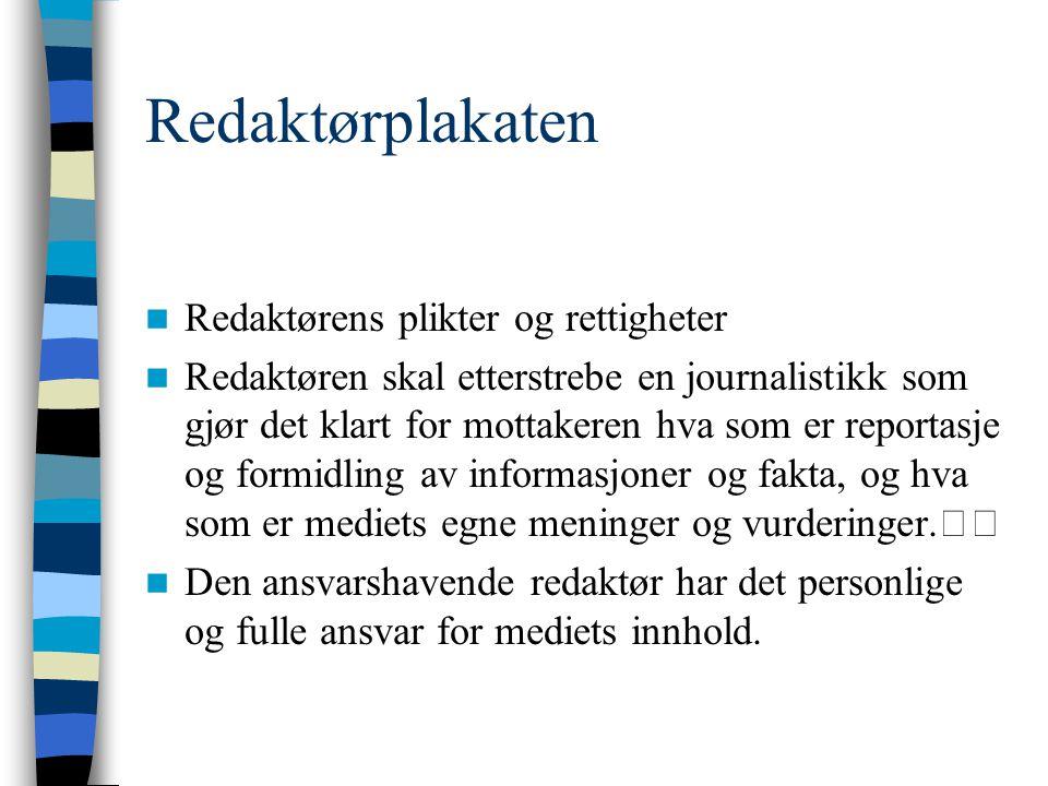 Redaktørplakaten Redaktørens plikter og rettigheter