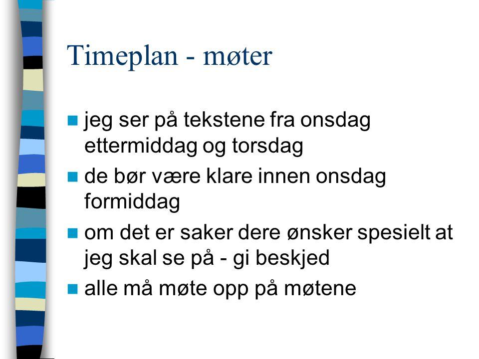 Timeplan - møter jeg ser på tekstene fra onsdag ettermiddag og torsdag