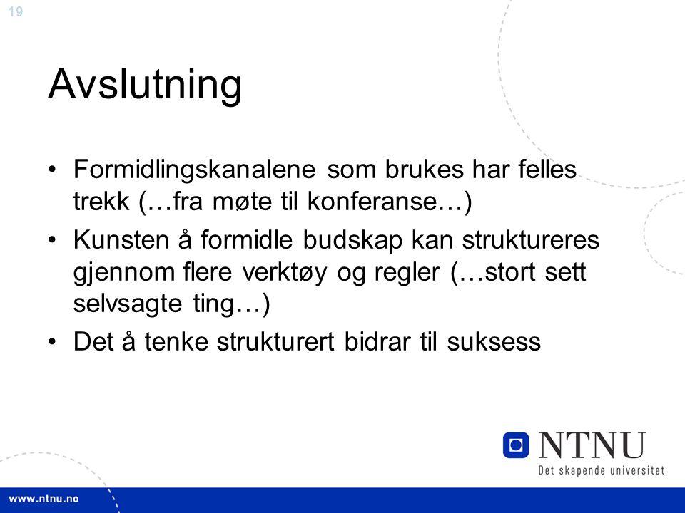 Avslutning Formidlingskanalene som brukes har felles trekk (…fra møte til konferanse…)