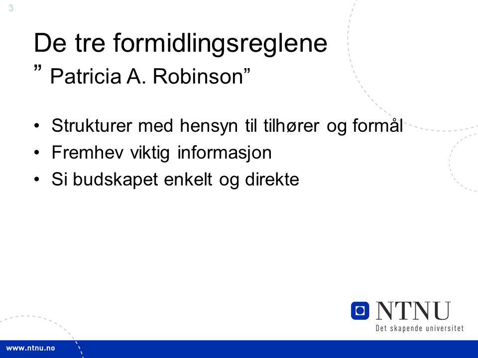 De tre formidlingsreglene Patricia A. Robinson