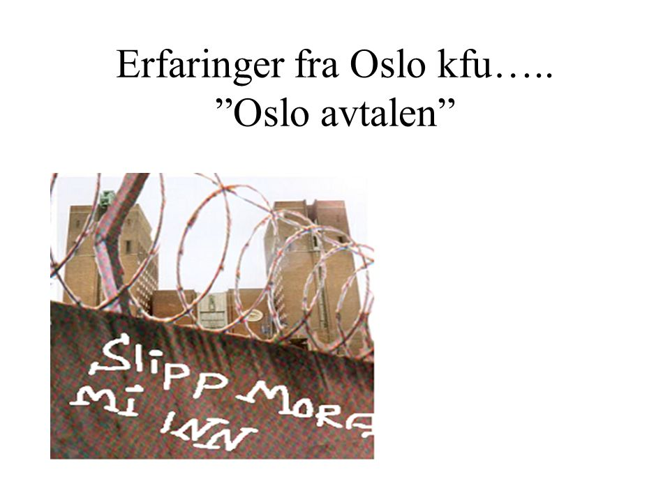 Erfaringer fra Oslo kfu….. Oslo avtalen