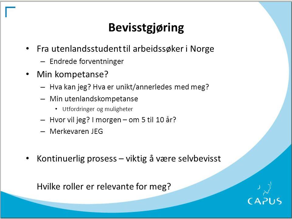 Bevisstgjøring Fra utenlandsstudent til arbeidssøker i Norge