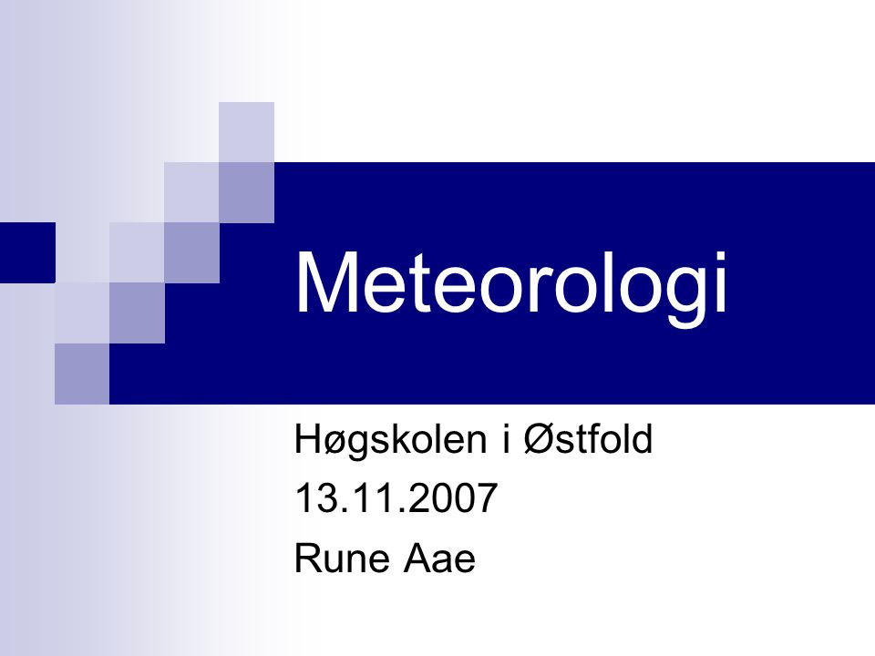 Høgskolen i Østfold 13.11.2007 Rune Aae