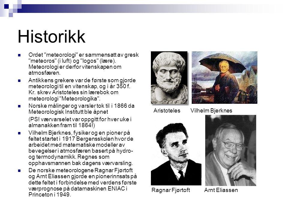 Historikk Ordet meteorologi er sammensatt av gresk meteoros (i luft) og logos (lære). Meteorologi er derfor vitenskapen om atmosfæren.