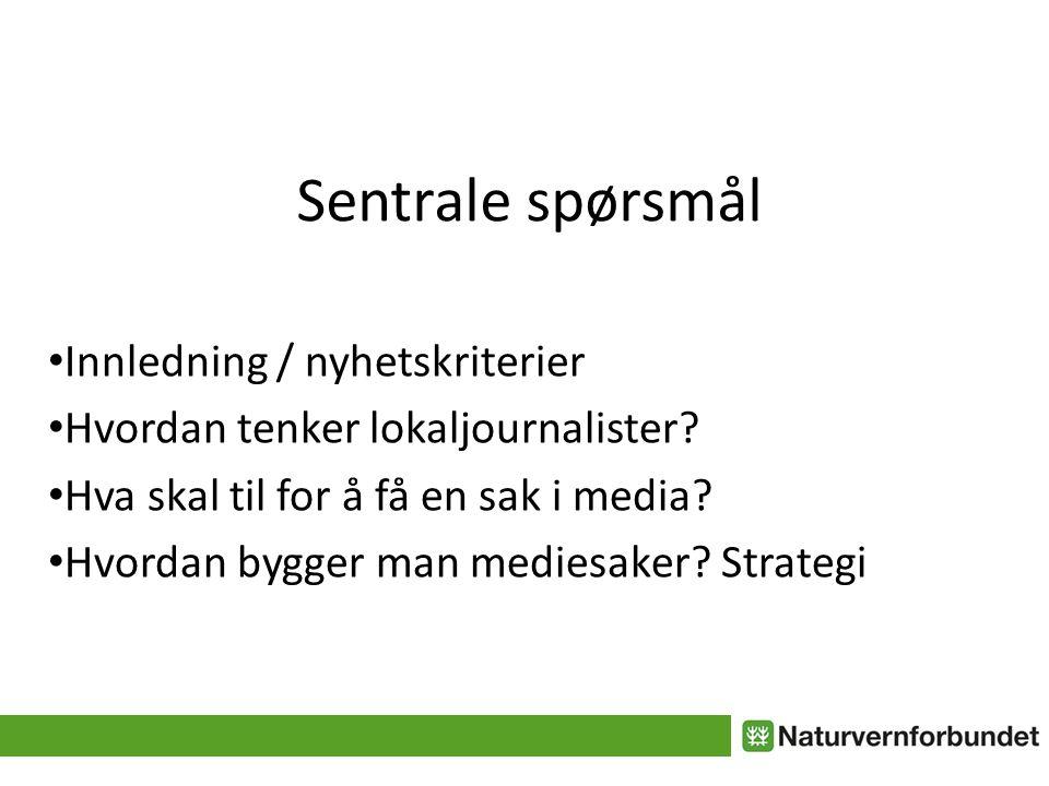Sentrale spørsmål Innledning / nyhetskriterier