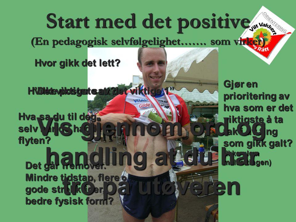 Start med det positive (En pedagogisk selvfølgelighet……. som virker)