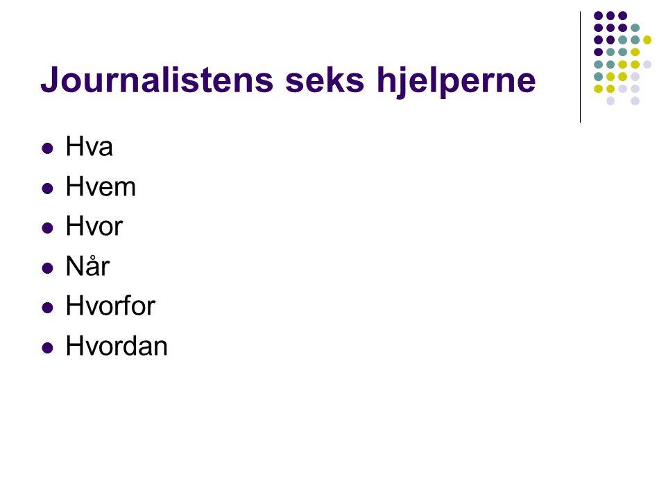 Journalistens seks hjelperne