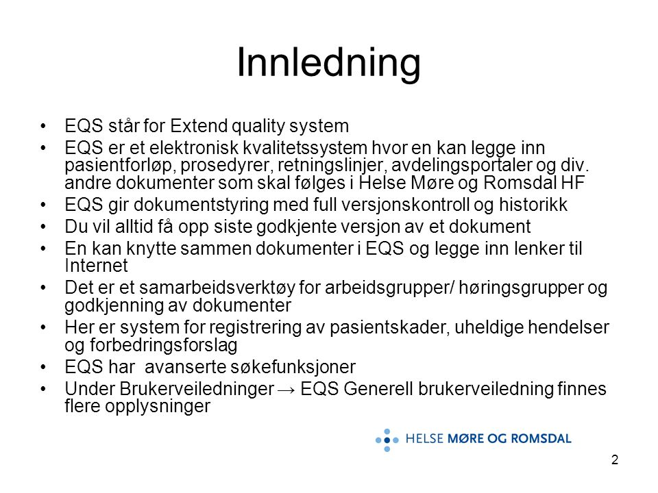 Innledning EQS står for Extend quality system