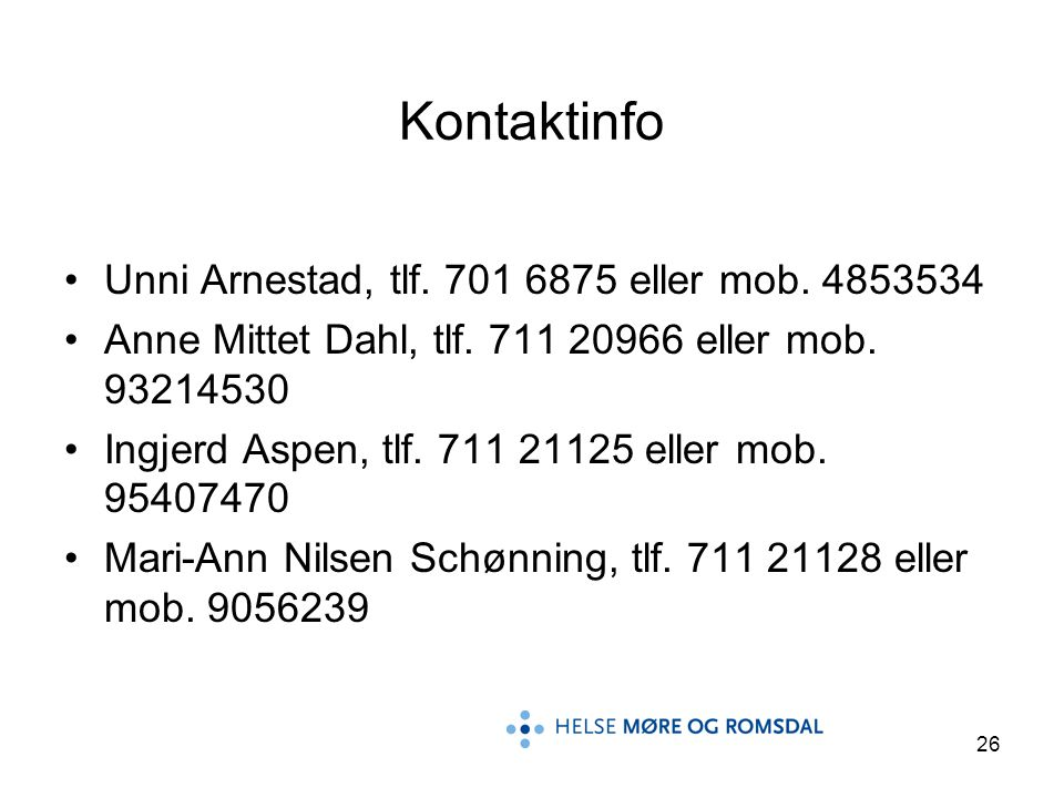 Kontaktinfo Unni Arnestad, tlf. 701 6875 eller mob. 4853534
