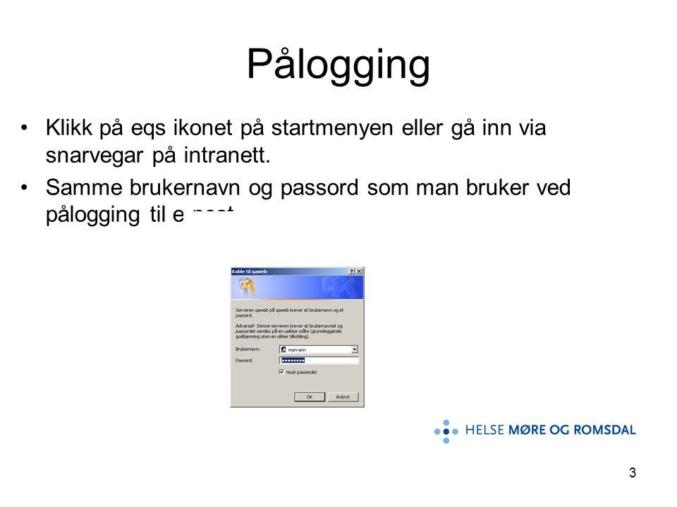Pålogging Klikk på eqs ikonet på startmenyen eller gå inn via snarvegar på intranett.