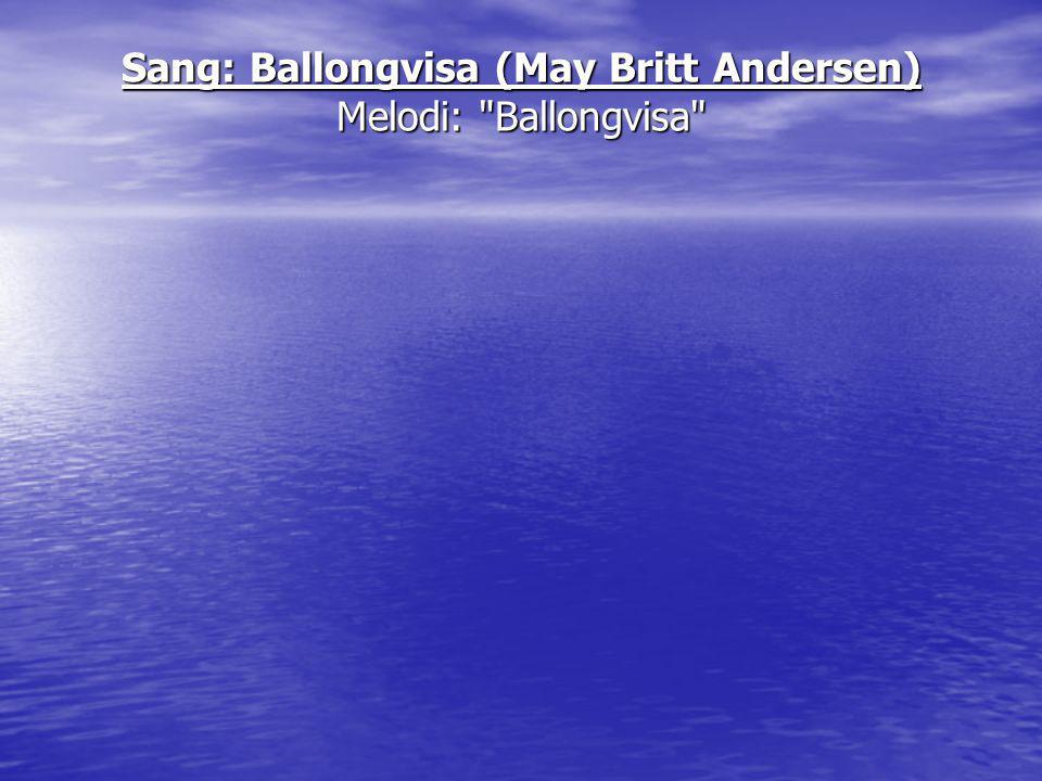 Sang: Ballongvisa (May Britt Andersen)