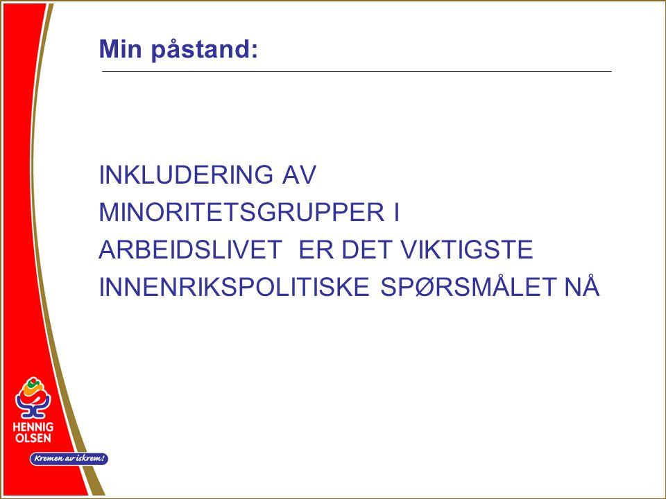 Min påstand: INKLUDERING AV. MINORITETSGRUPPER I.