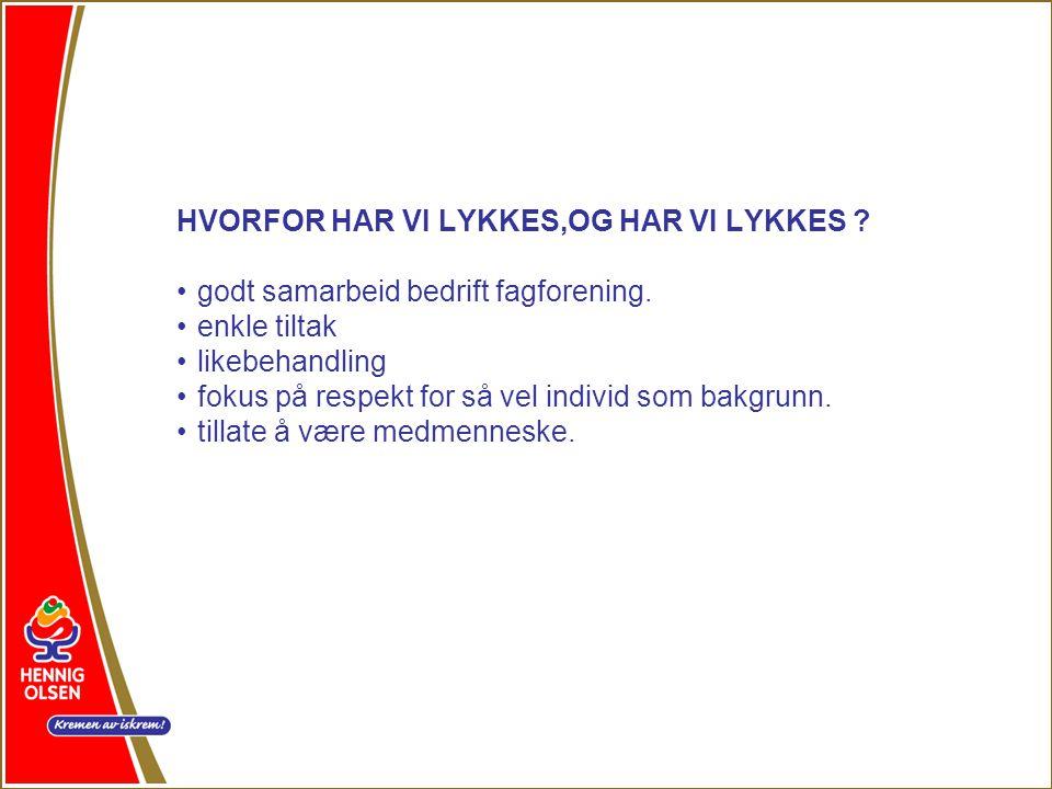 HVORFOR HAR VI LYKKES,OG HAR VI LYKKES