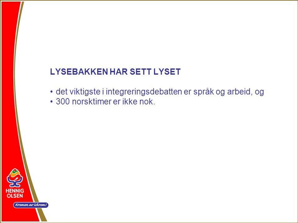 LYSEBAKKEN HAR SETT LYSET