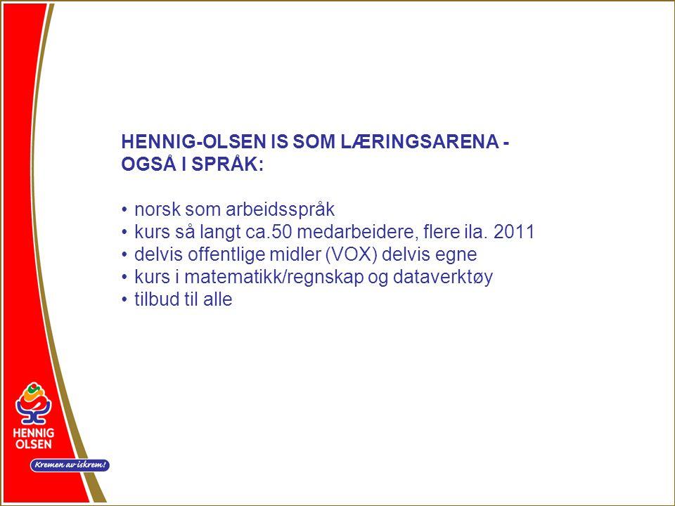 HENNIG-OLSEN IS SOM LÆRINGSARENA -