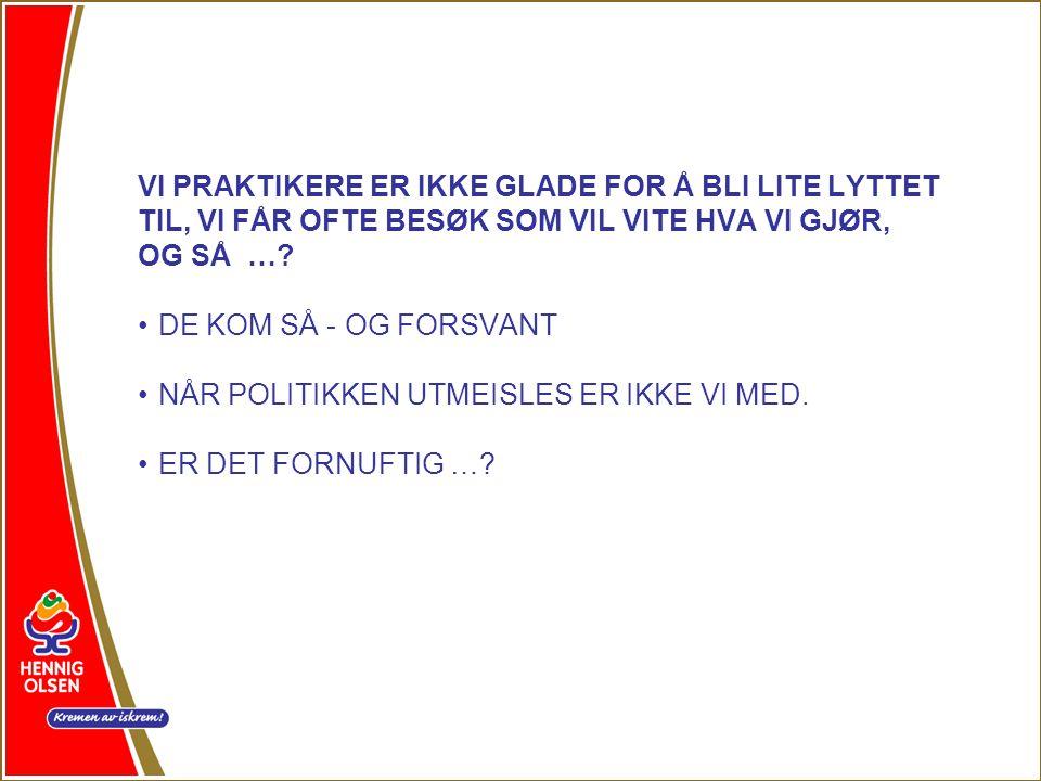 VI PRAKTIKERE ER IKKE GLADE FOR Å BLI LITE LYTTET