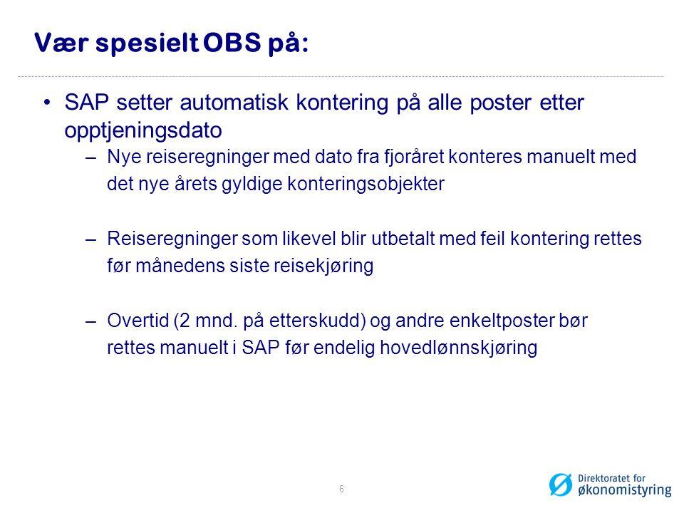 Vær spesielt OBS på: SAP setter automatisk kontering på alle poster etter opptjeningsdato.