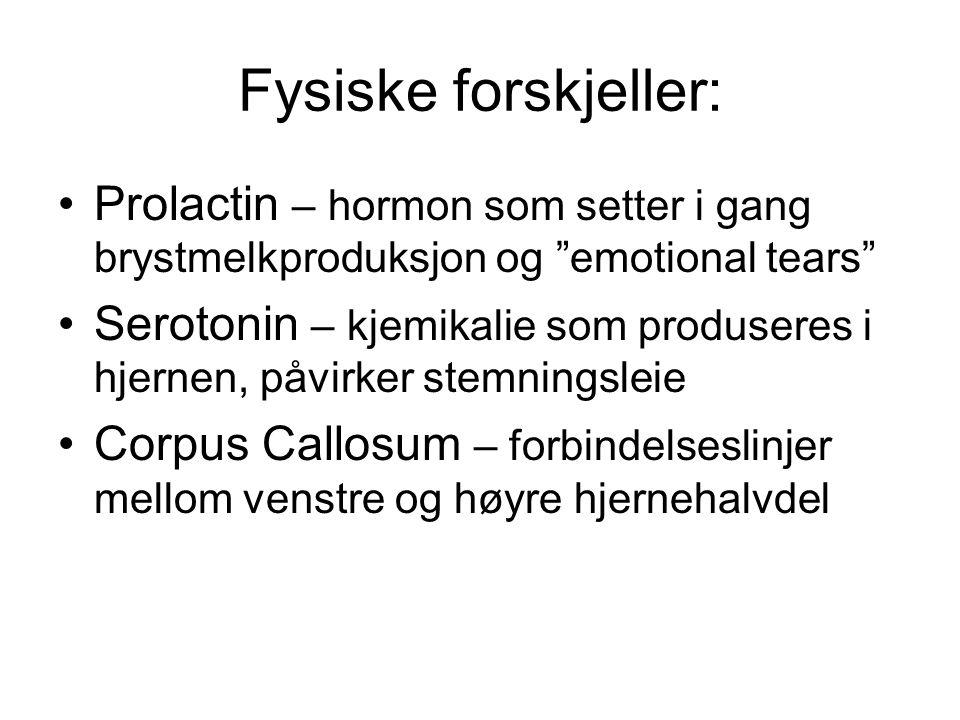 Fysiske forskjeller: Prolactin – hormon som setter i gang brystmelkproduksjon og emotional tears