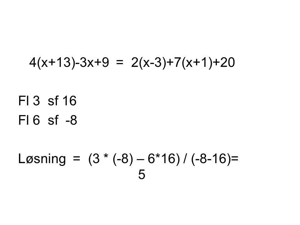 4(x+13)-3x+9 = 2(x-3)+7(x+1)+20 Fl 3 sf 16. Fl 6 sf -8.