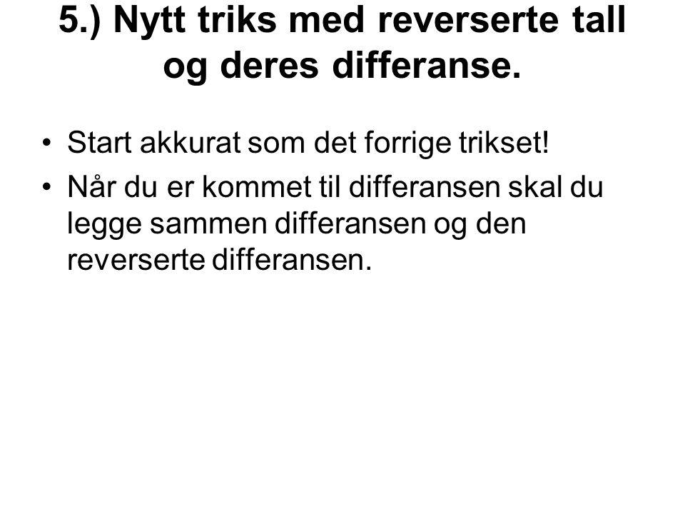 5.) Nytt triks med reverserte tall og deres differanse.