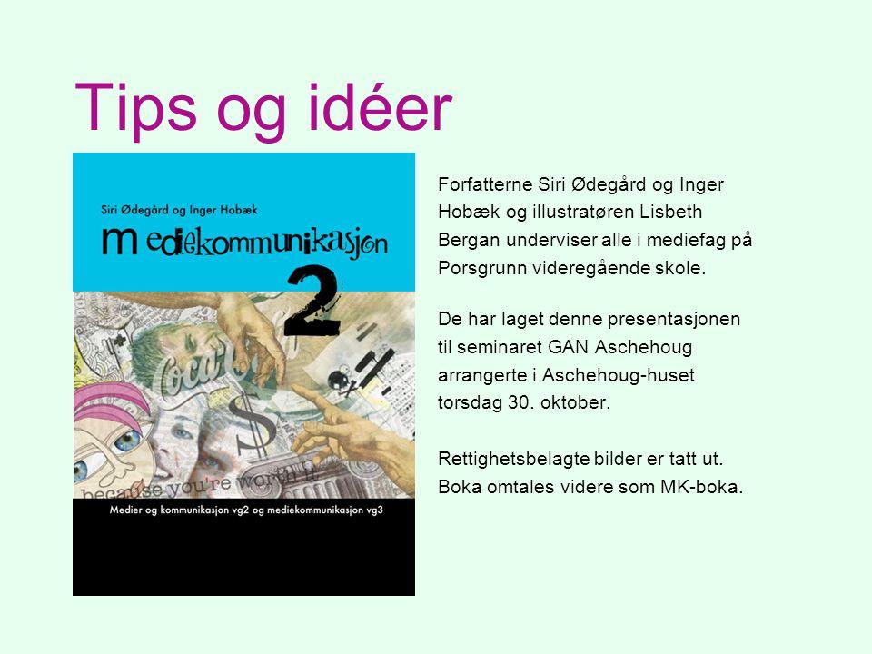 Tips og idéer Forfatterne Siri Ødegård og Inger