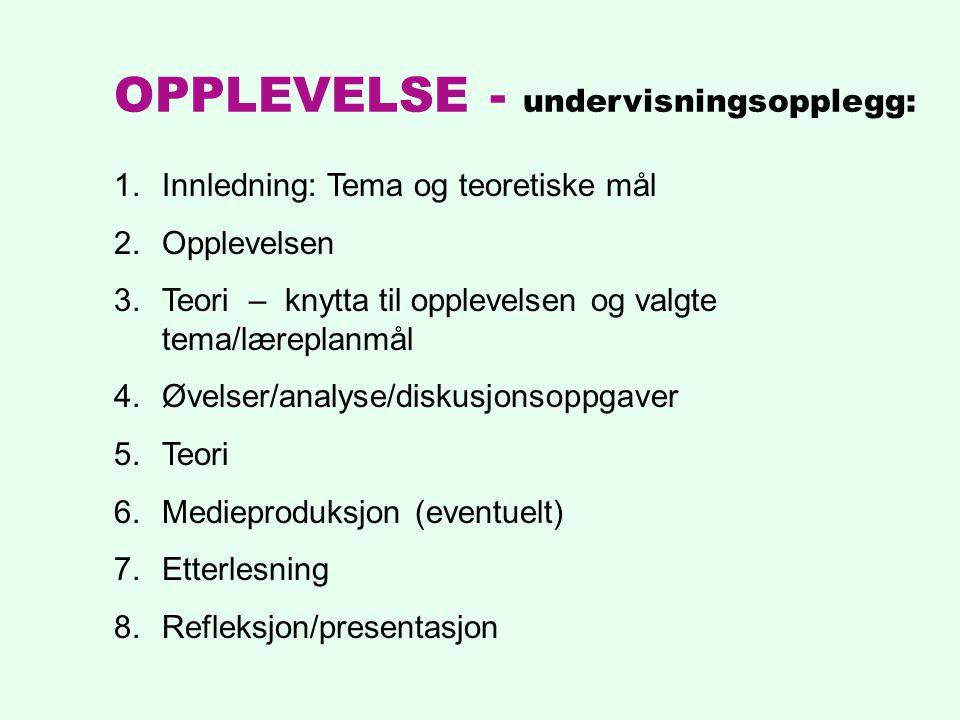 OPPLEVELSE - undervisningsopplegg:
