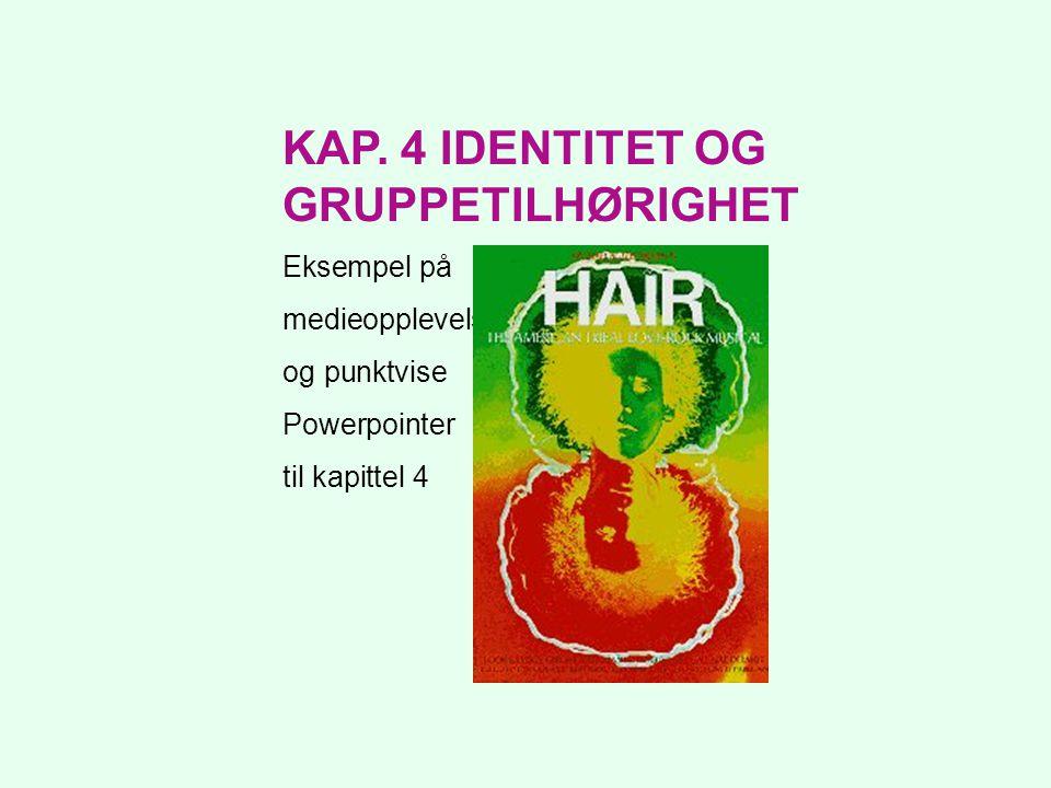KAP. 4 IDENTITET OG GRUPPETILHØRIGHET